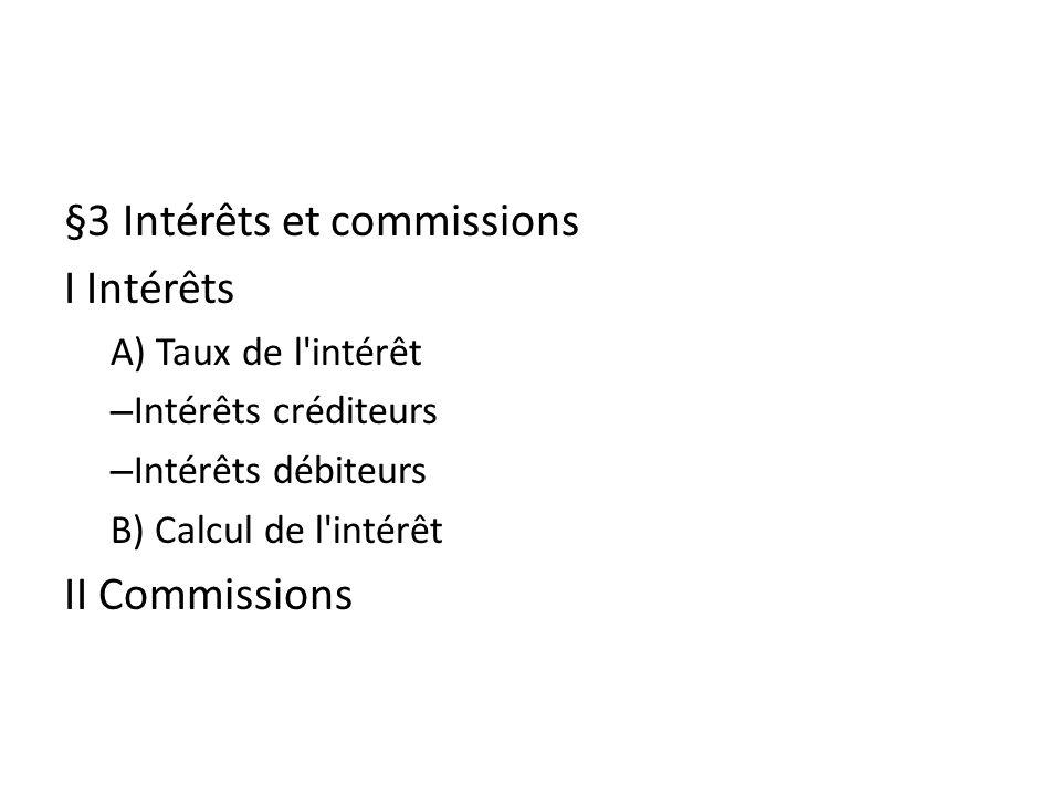 §3 Intérêts et commissions I Intérêts
