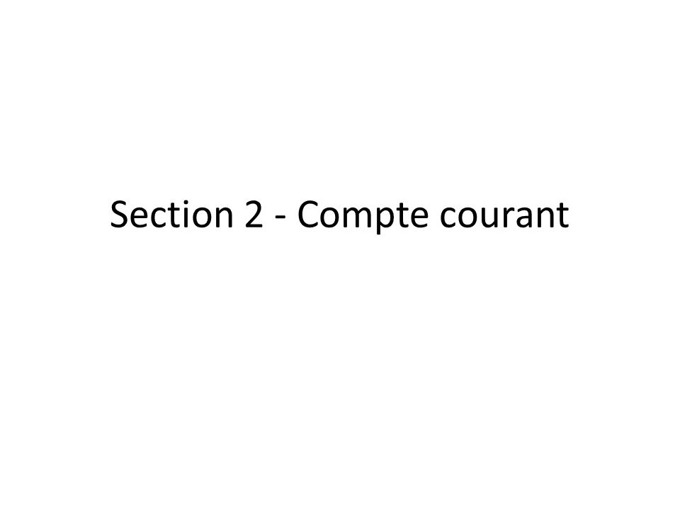 Section 2 - Compte courant