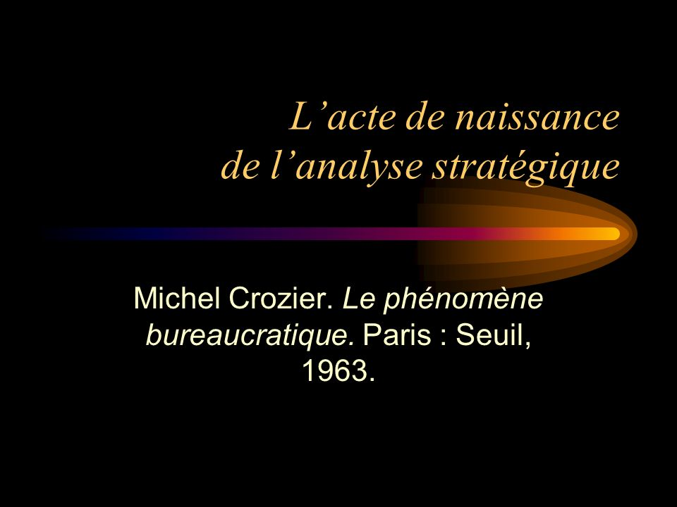L'acte de naissance de l'analyse stratégique