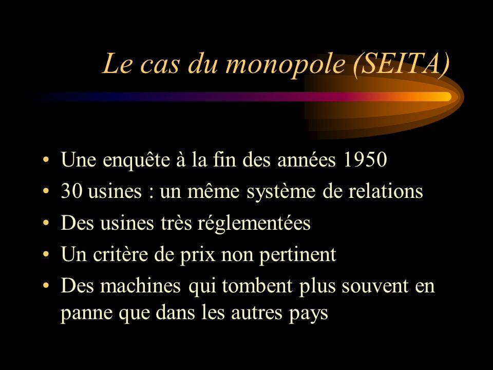 Le cas du monopole (SEITA)