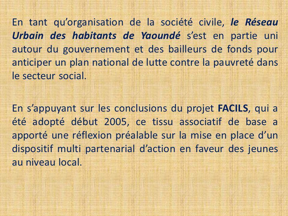 En tant qu'organisation de la société civile, le Réseau Urbain des habitants de Yaoundé s'est en partie uni autour du gouvernement et des bailleurs de fonds pour anticiper un plan national de lutte contre la pauvreté dans le secteur social.