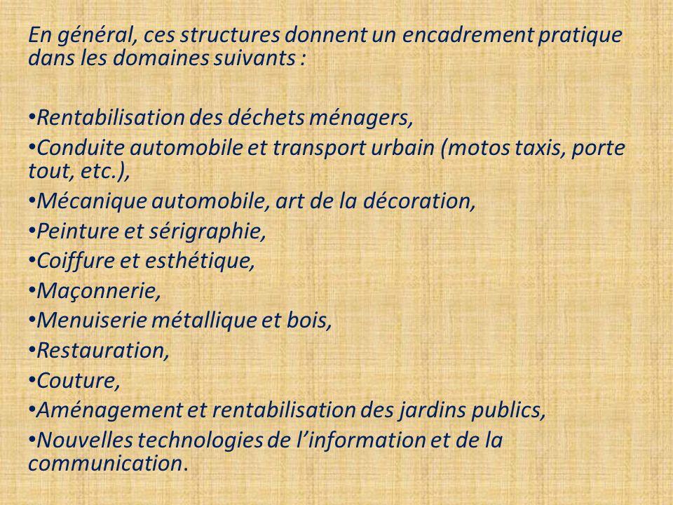 En général, ces structures donnent un encadrement pratique dans les domaines suivants :