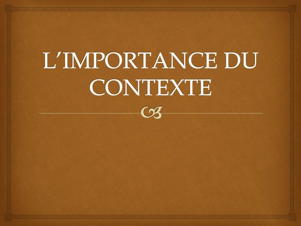L'IMPORTANCE DU CONTEXTE