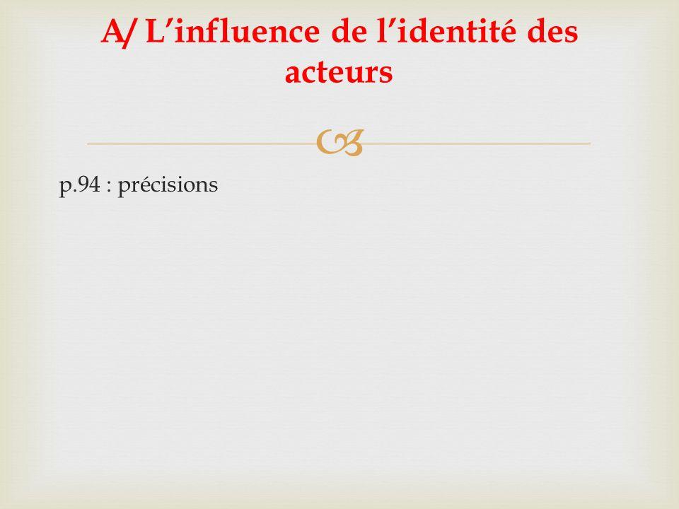 A/ L'influence de l'identité des acteurs