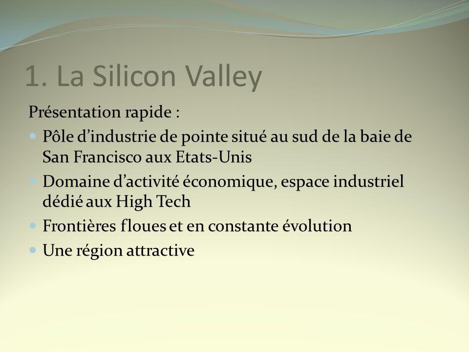 1. La Silicon Valley Présentation rapide :