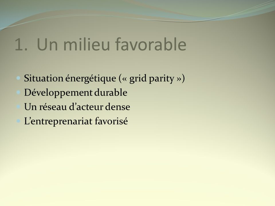 Un milieu favorable Situation énergétique (« grid parity »)
