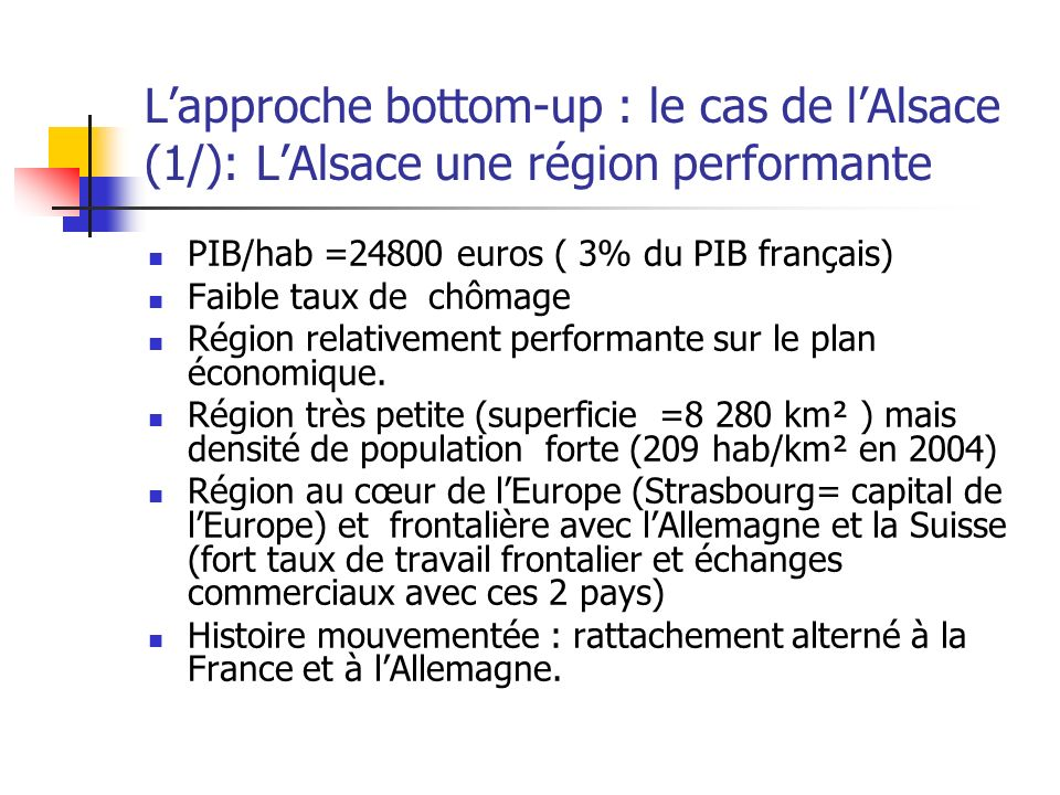 L'approche bottom-up : le cas de l'Alsace (1/): L'Alsace une région performante