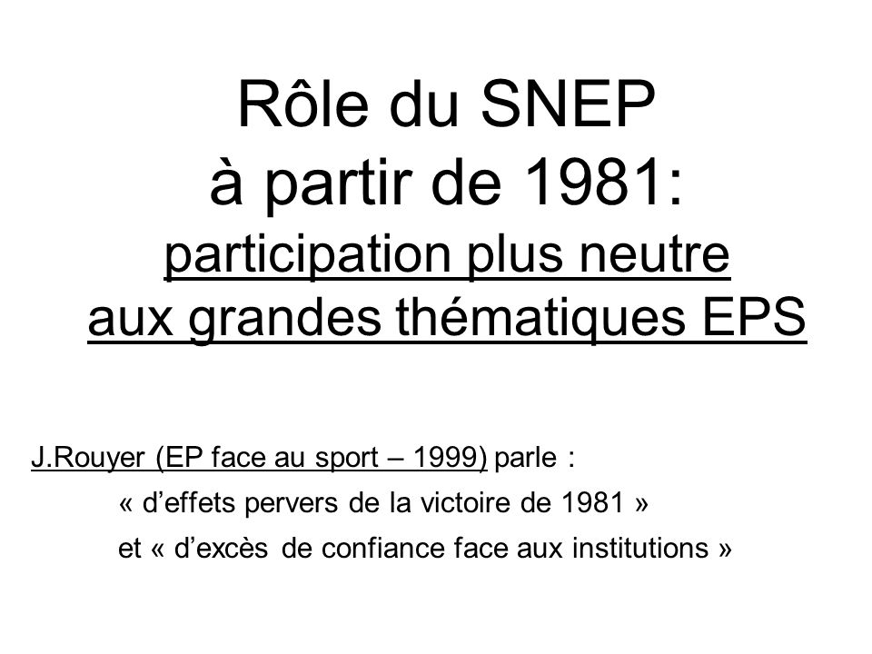 Rôle du SNEP à partir de 1981: participation plus neutre