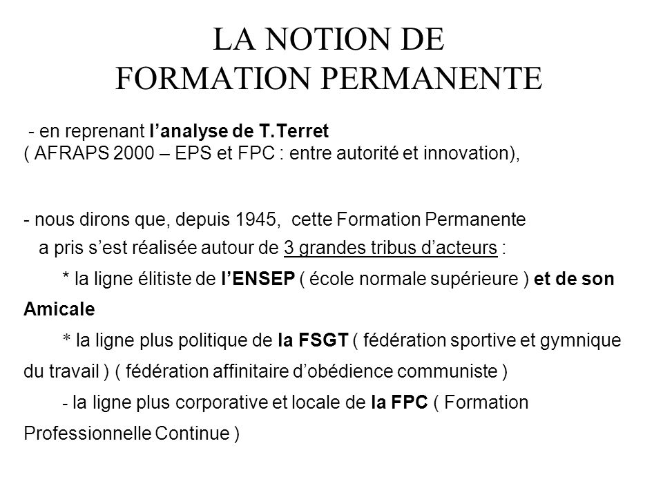 LA NOTION DE FORMATION PERMANENTE - en reprenant l'analyse de T.Terret