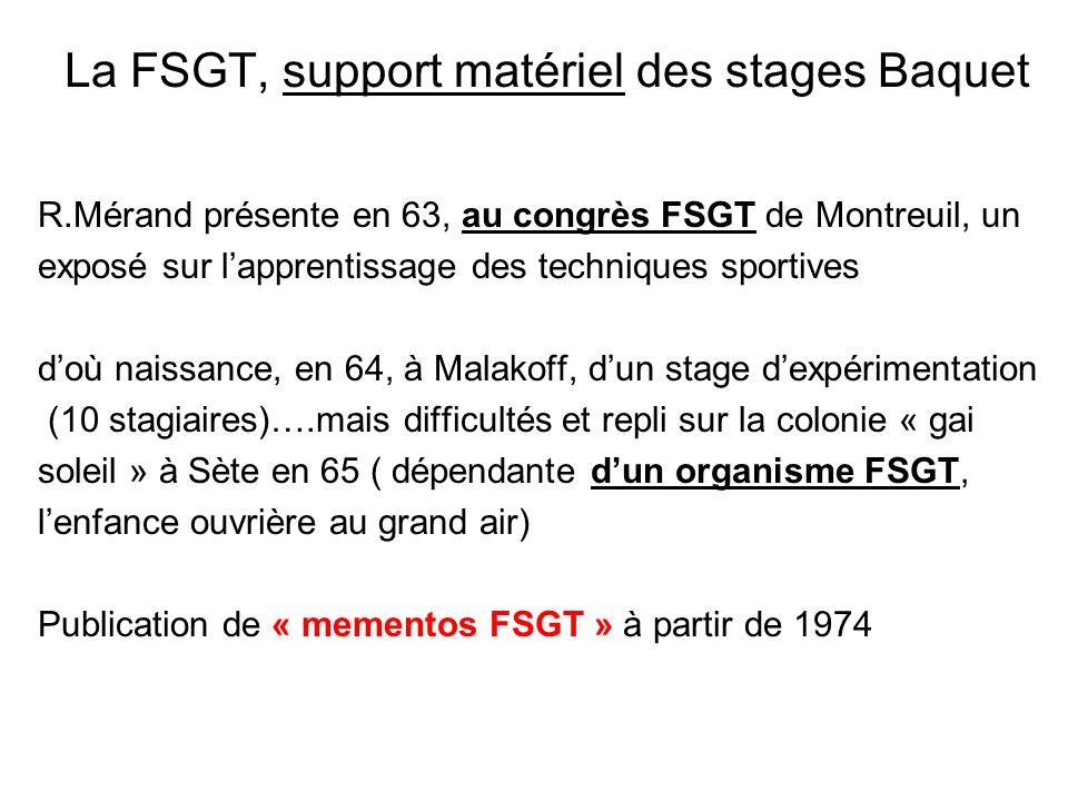 La FSGT, support matériel des stages Baquet