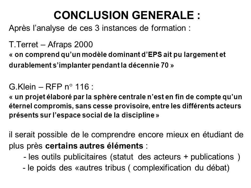 31/03/2017 CONCLUSION GENERALE : Après l'analyse de ces 3 instances de formation : T.Terret – Afraps 2000.