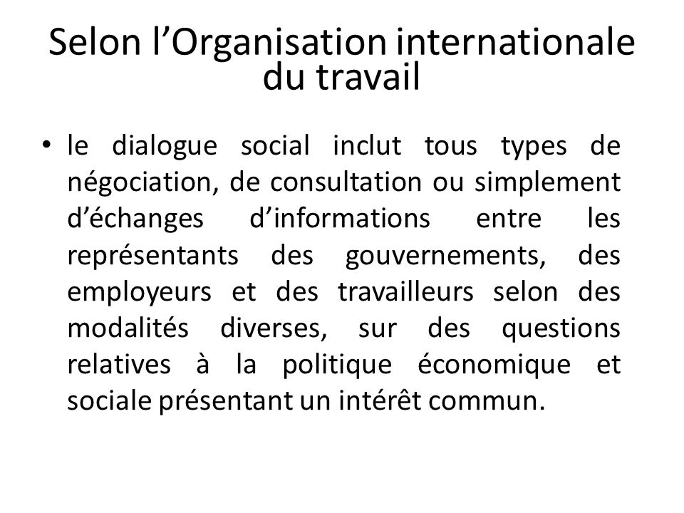 Selon l'Organisation internationale du travail