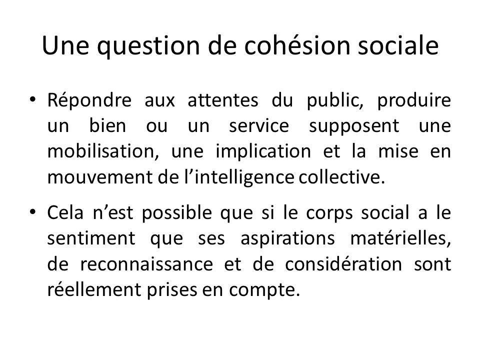 Une question de cohésion sociale