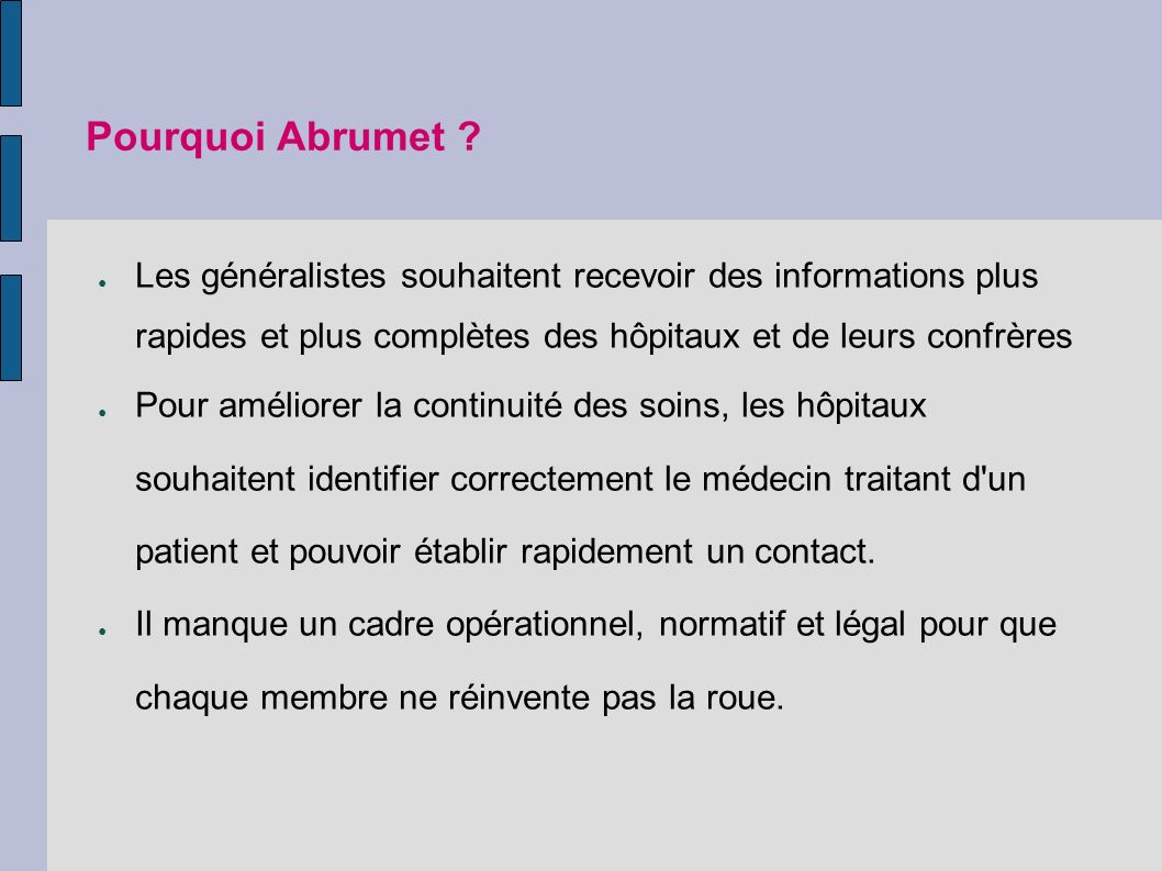 Pourquoi Abrumet Les généralistes souhaitent recevoir des informations plus rapides et plus complètes des hôpitaux et de leurs confrères.
