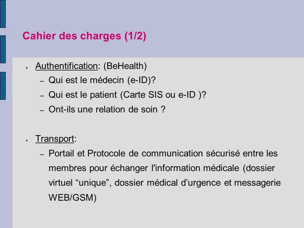 Cahier des charges (1/2) Authentification: (BeHealth)