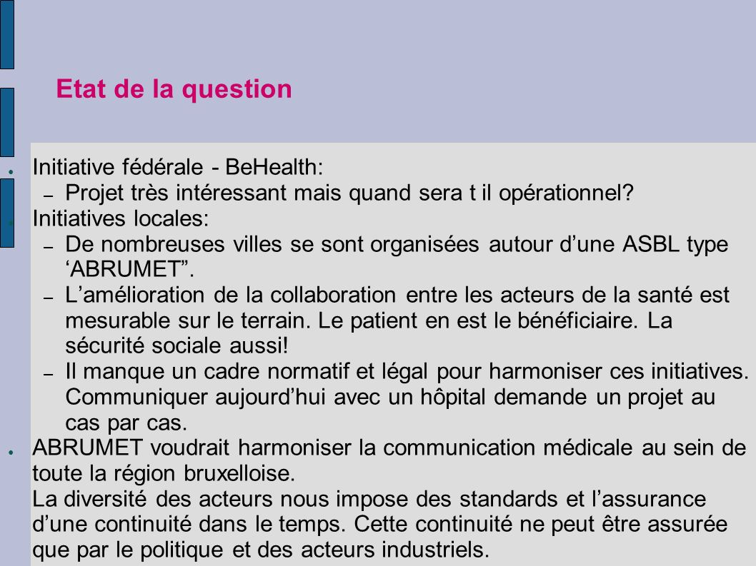 Etat de la question Initiative fédérale - BeHealth:
