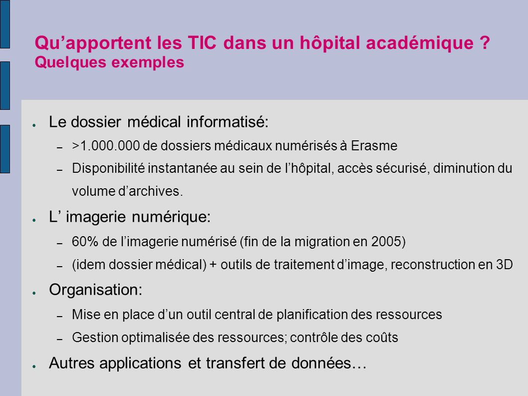 Qu'apportent les TIC dans un hôpital académique Quelques exemples