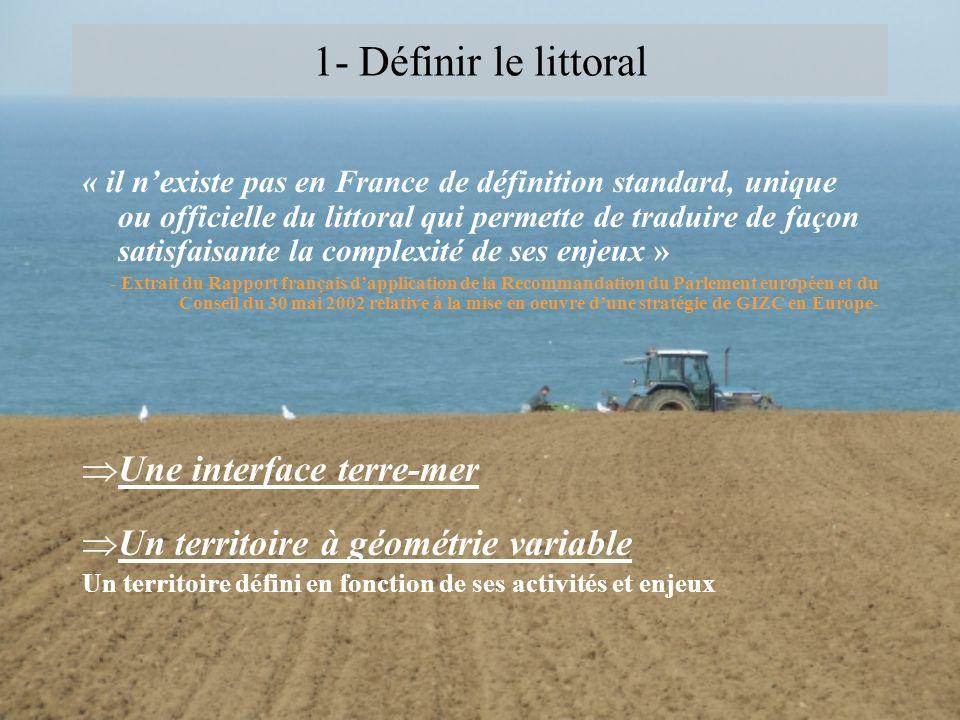 1- Définir le littoral Une interface terre-mer