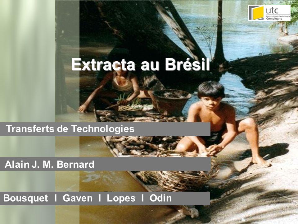 Extracta au Brésil Transferts de Technologies Alain J. M. Bernard