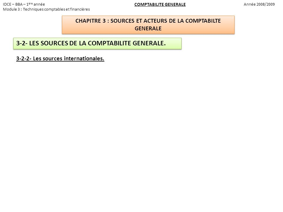 3-2- LES SOURCES DE LA COMPTABILITE GENERALE.
