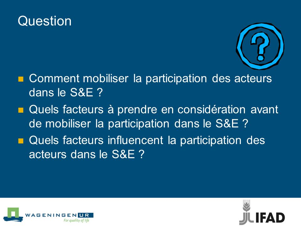 Question Comment mobiliser la participation des acteurs dans le S&E