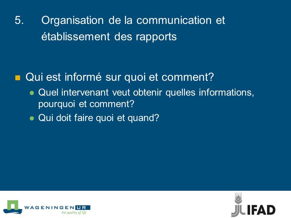 5. Organisation de la communication et établissement des rapports
