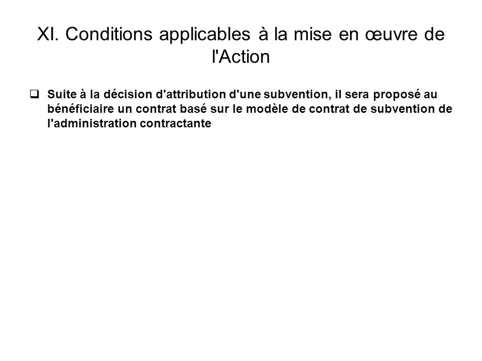 XI. Conditions applicables à la mise en œuvre de l Action