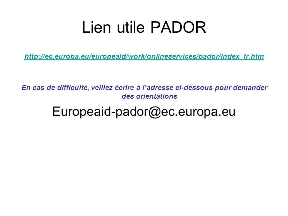 Lien utile PADOR Europeaid-pador@ec.europa.eu