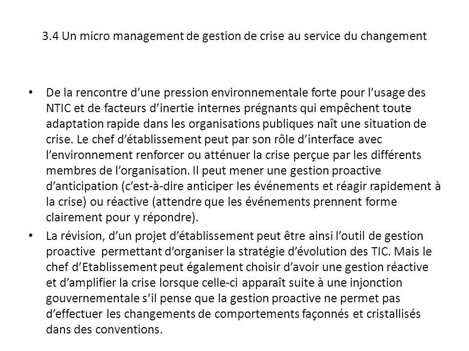 3.4 Un micro management de gestion de crise au service du changement