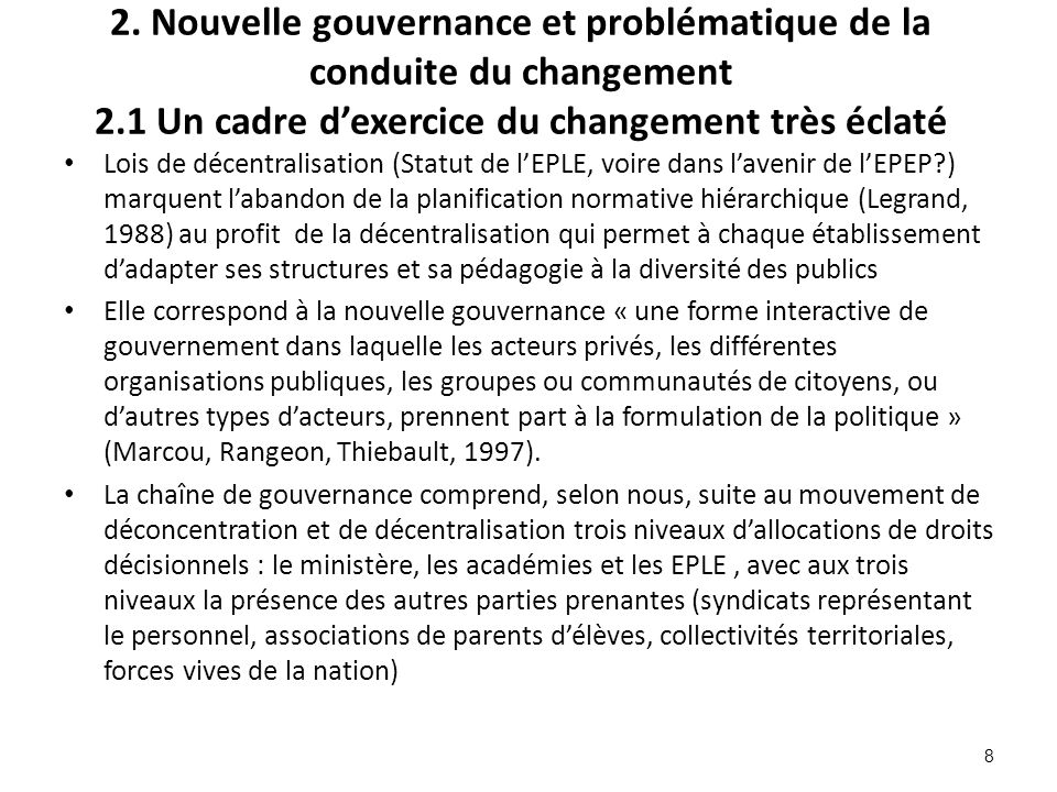 P-C Pupion 2. Nouvelle gouvernance et problématique de la conduite du changement 2.1 Un cadre d'exercice du changement très éclaté.
