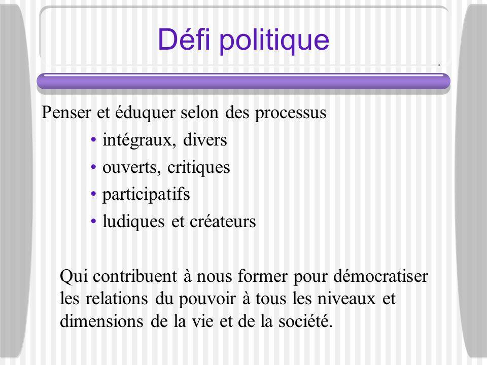 Défi politique Penser et éduquer selon des processus intégraux, divers