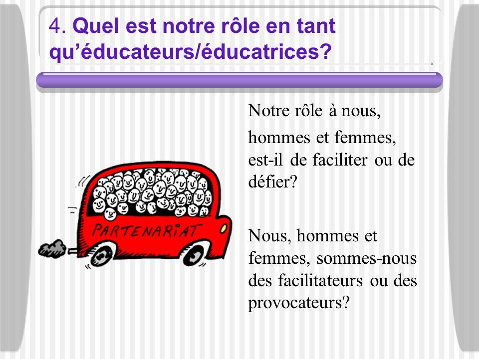 4. Quel est notre rôle en tant qu'éducateurs/éducatrices