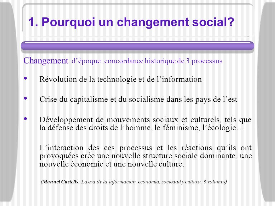 1. Pourquoi un changement social
