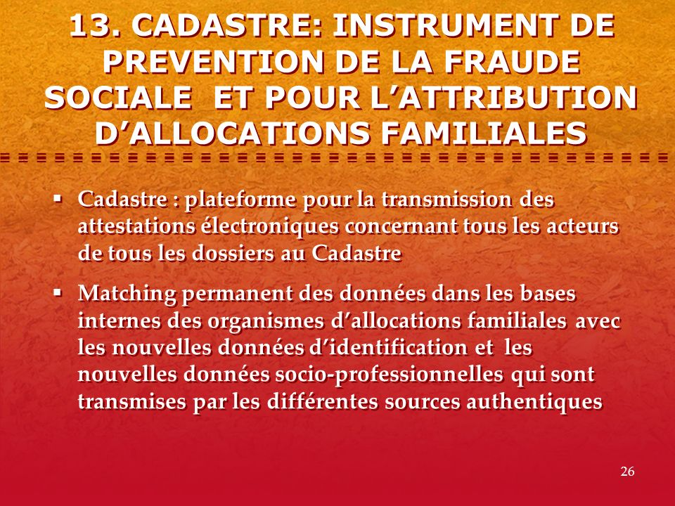 13. CADASTRE: INSTRUMENT DE PREVENTION DE LA FRAUDE SOCIALE ET POUR L'ATTRIBUTION D'ALLOCATIONS FAMILIALES