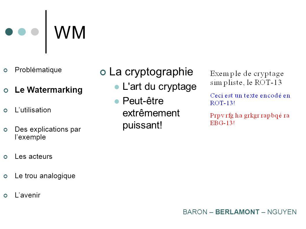 WM La cryptographie L art du cryptage Peut-être extrêmement puissant!