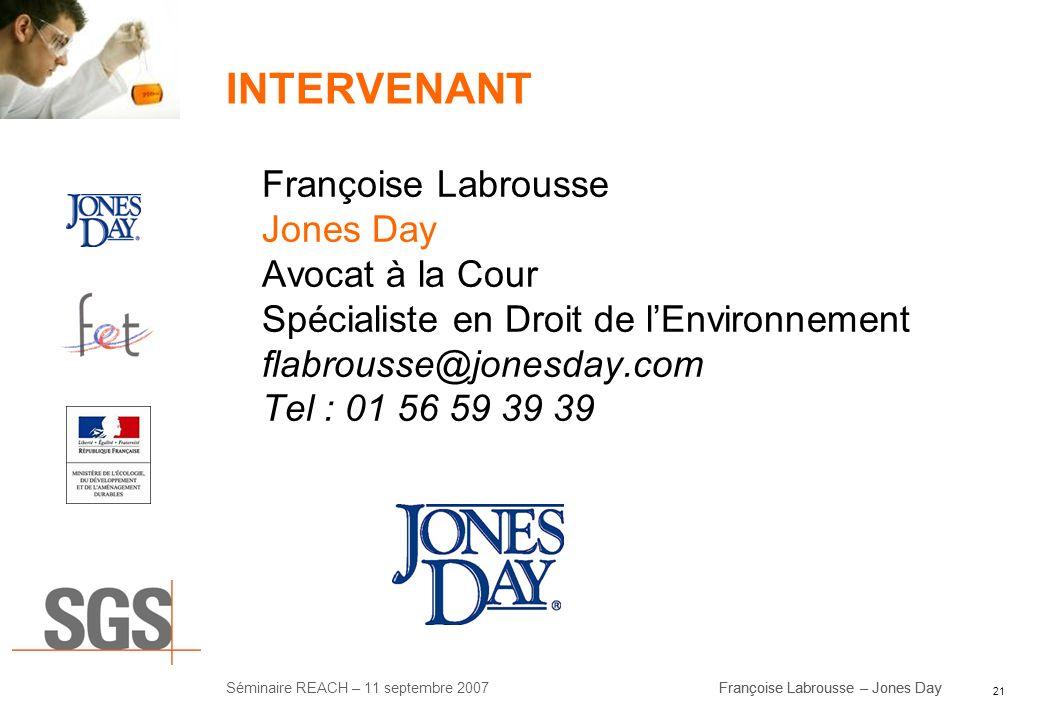 INTERVENANT Françoise Labrousse Jones Day Avocat à la Cour Spécialiste en Droit de l'Environnement flabrousse@jonesday.com Tel : 01 56 59 39 39.
