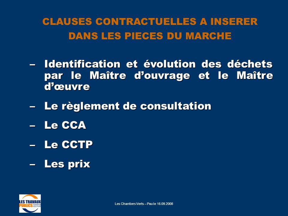 Le règlement de consultation Le CCA Le CCTP Les prix