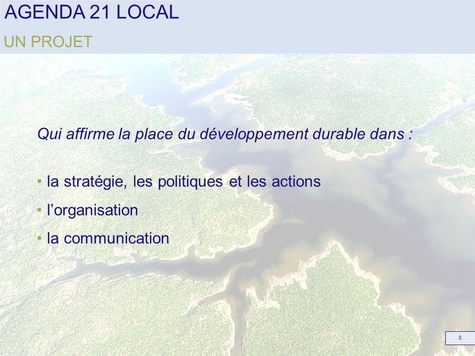 UN PROJET Qui affirme la place du développement durable dans : la stratégie, les politiques et les actions.