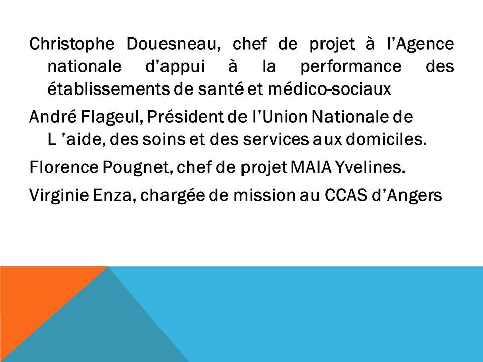 Christophe Douesneau, chef de projet à l'Agence nationale d'appui à la performance des établissements de santé et médico-sociaux André Flageul, Président de l'Union Nationale de L 'aide, des soins et des services aux domiciles.
