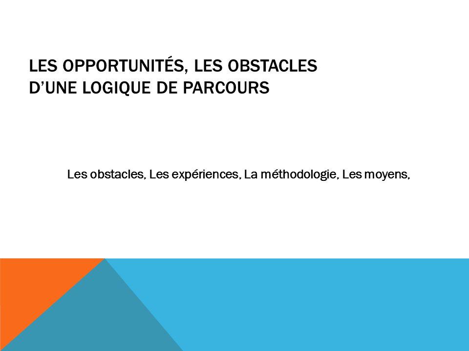 Les opportunités, les obstacles d'une logique de parcours