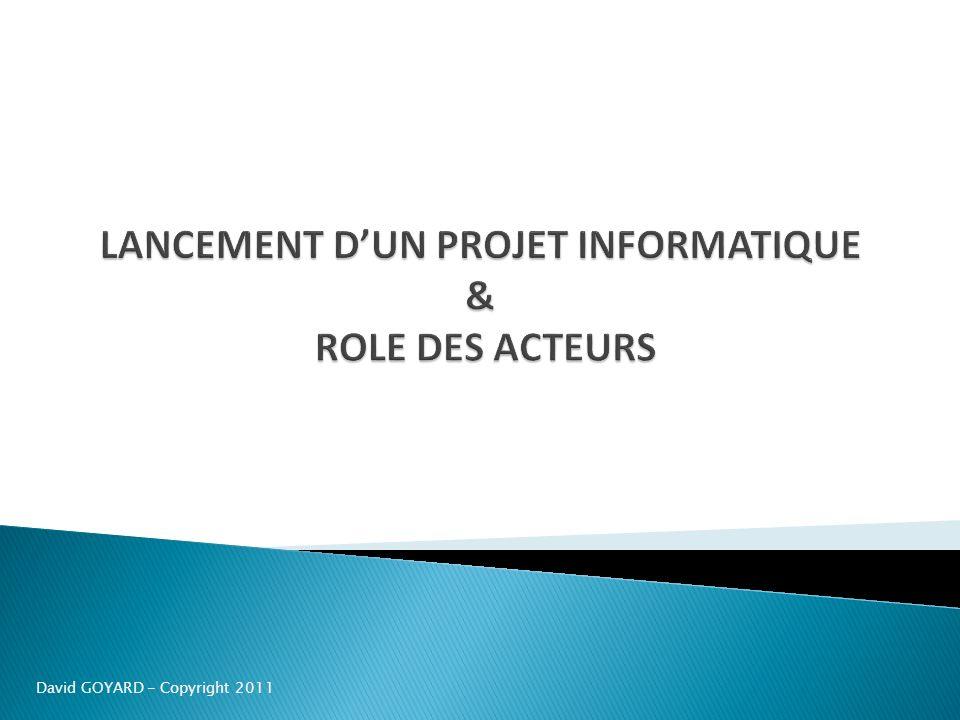 LANCEMENT D'UN PROJET INFORMATIQUE & ROLE DES ACTEURS
