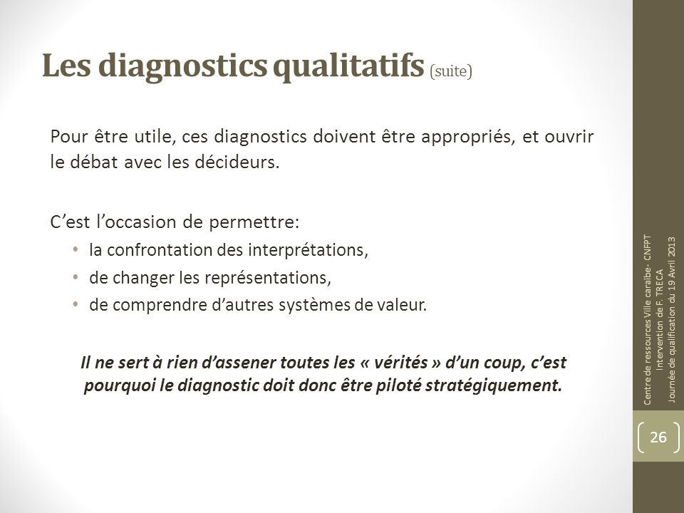 Les diagnostics qualitatifs (suite)