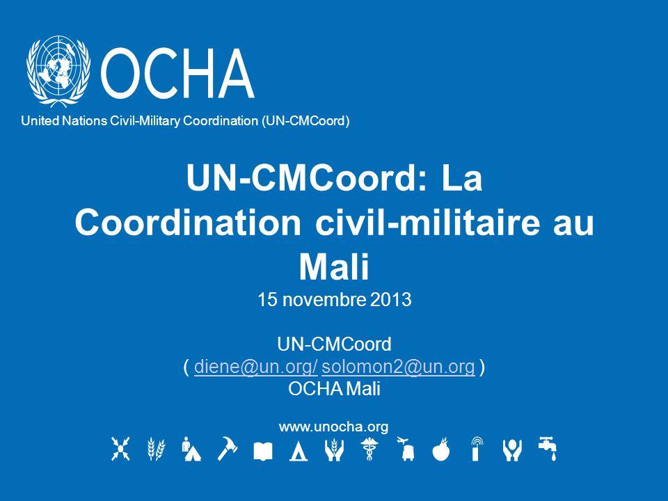 UN-CMCoord: La Coordination civil-militaire au Mali