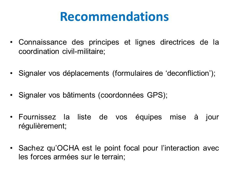 Recommendations Connaissance des principes et lignes directrices de la coordination civil-militaire;