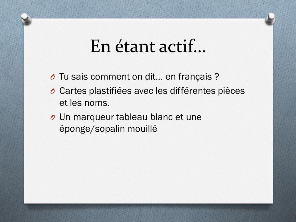 En étant actif… Tu sais comment on dit… en français
