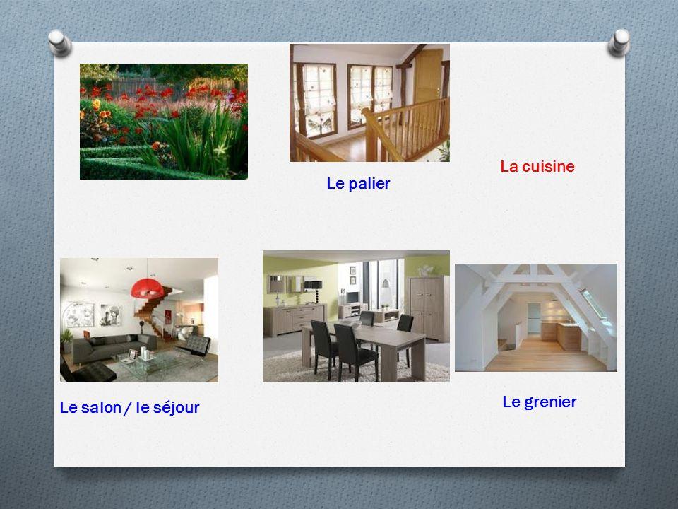 La cuisine Le palier Le grenier Le salon / le séjour