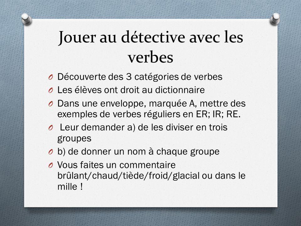 Jouer au détective avec les verbes