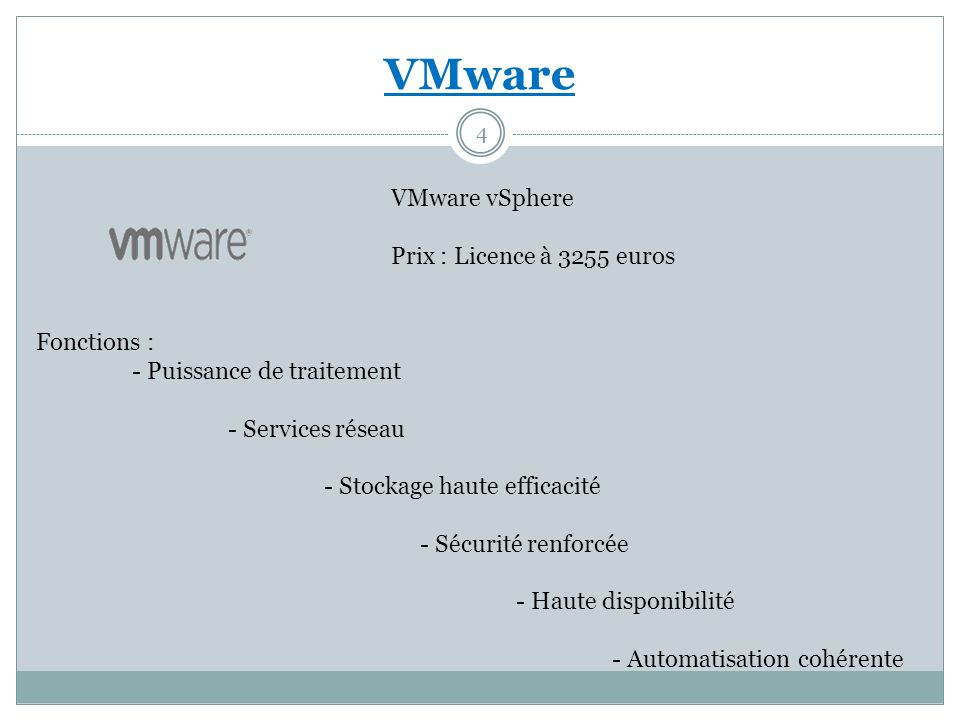 VMware VMware vSphere Prix : Licence à 3255 euros Fonctions :