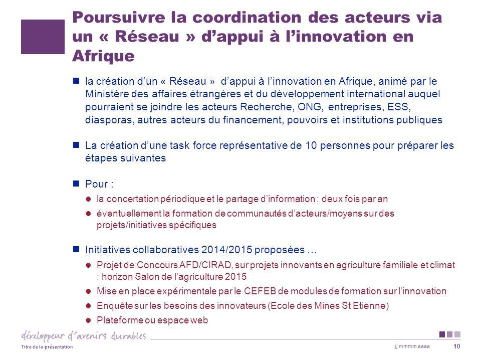 Poursuivre la coordination des acteurs via un « Réseau » d'appui à l'innovation en Afrique