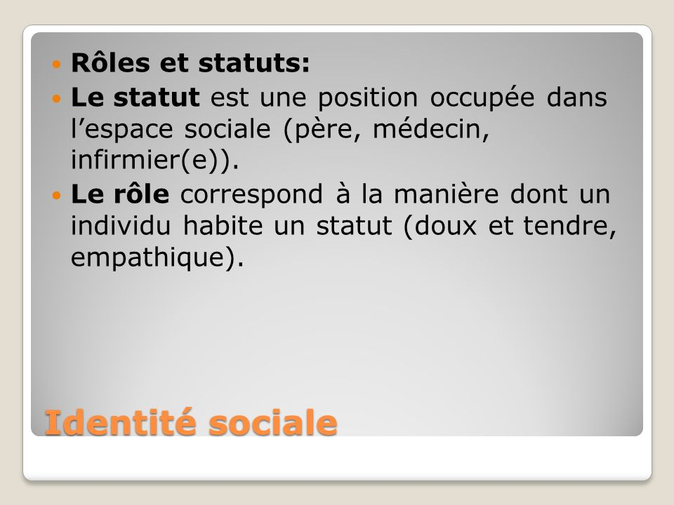 Identité sociale Rôles et statuts: